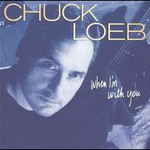Chuck Loeb, When I'm With You mp3
