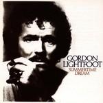 Gordon Lightfoot, Summertime Dream