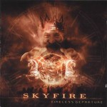 Skyfire, Timeless Departure