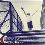 Butcher Boy, Helping Hands