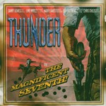 Thunder, The Magnificent Seventh