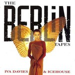 Icehouse, The Berlin Tapes