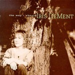 Iris DeMent, The Way I Should