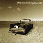 Randy Rogers Band, Like It Used to Be mp3