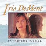 Iris DeMent, Infamous Angel