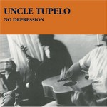 Uncle Tupelo, No Depression