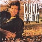 Eddie Rabbitt, Beatin' the Odds
