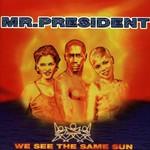 Mr. President, We See the Same Sun