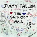 Jimmy Fallon, The Bathroom Wall mp3