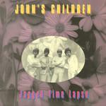 John's Children, Jagged Time Lapse