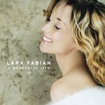 Lara Fabian, A Wonderful Life