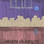 The Deep Dark Woods, Hang Me, Oh Hang Me mp3