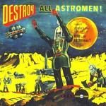Man or Astro-man?, Destroy All Astromen! mp3