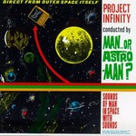 Man or Astro-man?, Project Infinity mp3