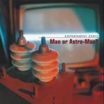 Man or Astro-man?, Experiment Zero mp3