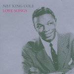 Nat King Cole, Love Songs