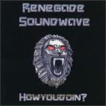 Renegade Soundwave, Howyoudoin? mp3