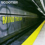 Scooter, Mind the Gap
