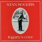 Stan Rogers, Fogarty's Cove