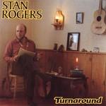 Stan Rogers, Turnaround