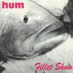 Hum, Fillet Show mp3