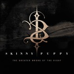 Skinny Puppy, The Greater Wrong of the Right
