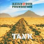 Asian Dub Foundation, Tank