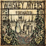 Whiskey Myers, Firewater