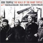 Erik Truffaz, The Walk of the Giant Turtle