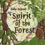 Baka Beyond, Spirit of the Forest