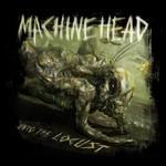 Machine Head, Unto the Locust