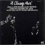 Ella Fitzgerald & The Count Basie Orchestra, A Classy Pair