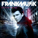 Frankmusik, Do It In The AM