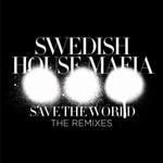 Swedish House Mafia, Save the World (The Remixes)