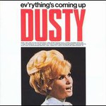 Dusty Springfield, Ev'rything's Coming Up Dusty