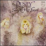 Dusty Springfield, See All Her Faces