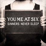 You Me At Six, Sinner Never Sleep mp3