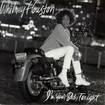 Whitney Houston, I'm Your Baby Tonight