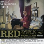 Red, Nothin' to Celebrate
