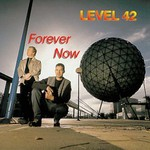 Level 42, Forever Now