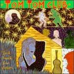 Tom Tom Club, Dark Sneak Love Action