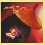 Latin Playboys, Dose