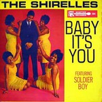 The Shirelles, Baby It's You