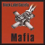 Black Label Society, Mafia