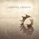 Casting Crowns, Casting Crowns