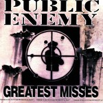 Public Enemy, Greatest Misses