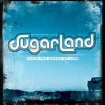 Sugarland, Twice the Speed of Life