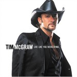 Tim McGraw, Live Like You Were Dying mp3