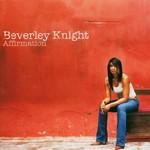 Beverley Knight, Affirmation