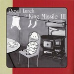 King Missile, Royal Lunch mp3